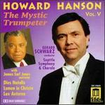Howard Hanson Vol. V: The Mystic Trumpeter
