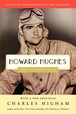Howard Hughes: The Secret Life - Higham, Charles