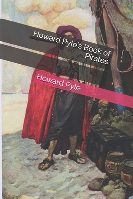 Howard Pyle's Book of Pirates - Pyle, Howard