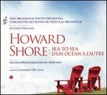 Howard Shore: Sea to Sea