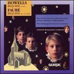 Howells: Requiem; Faure: Requiem