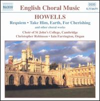 Howells: Requiem; Take Him, Earth, for Cherishing - Alex Ashworth (bass); Christopher de la Hoyde (alto); Iain Farrington (organ); Sarah Blood (soprano); Simon Wall (tenor);...