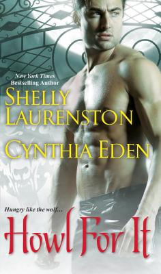 Howl for It - Laurenston, Shelly, and Eden, Cynthia