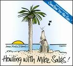 Howling With Mike Sales!