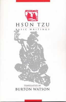 Hsün Tzu: Basic Writings - Watson, Burton, Professor (Translated by)