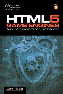 Html5 Game Engines: App Development and Distribution - Nagle, Dan