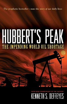 Hubbert's Peak: The Impending World Oil Shortage - Deffeyes, Kenneth S