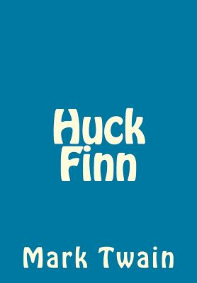 Huck Finn - Twain, Mark