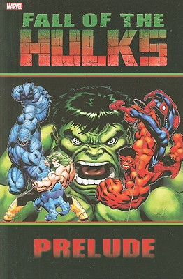 Hulk: Fall of the Hulks Prelude - Pak, Greg (Text by), and Parker, Jeff (Text by), and Loeb, Jeph (Text by)