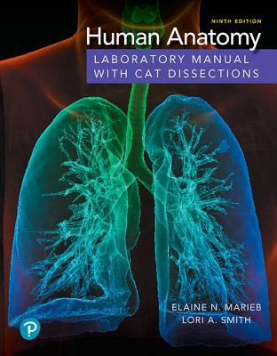 Human Anatomy Laboratory Manual with Cat Dissections - Marieb, Elaine N., and Smith, Lori A.