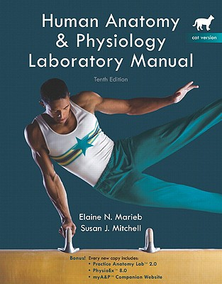 Human Anatomy & Physiology Labobatory Manual, Cat Version - Marieb, Elaine Nicpon, and Mitchell, Susan J