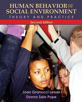 Human Behavior and the Social Environment: Theory and Practice - Lesser, Joan Granucci