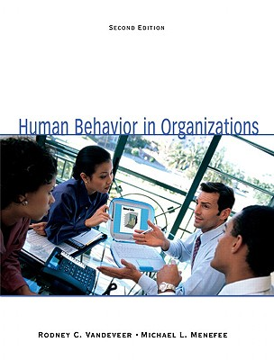 Human Behavior in Organizations - VanDeVeer, Rodney C, and Menefee, Michael L