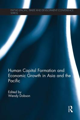 Human Capital Formation and Economic Growth in Asia and the Pacific - Dobson, Wendy (Editor)