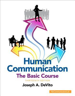 Human Communication: The Basic Course - DeVito, Joseph A.