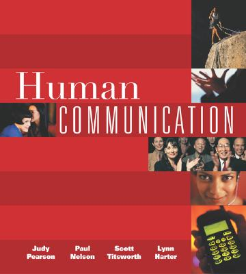 Human Communication with Free Student CD-ROM and Powerweb - Pearson, Judy C, and Titsworth, Scott, and Harter, Lynn