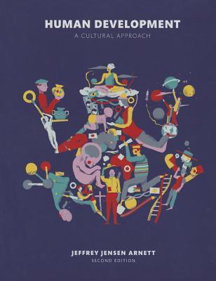 Human Development: A Cultural Approach - Arnett, Jeffrey Jensen, PH.D.