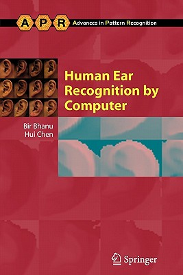 Human Ear Recognition by Computer - Bhanu, Bir, and Chen, Hui