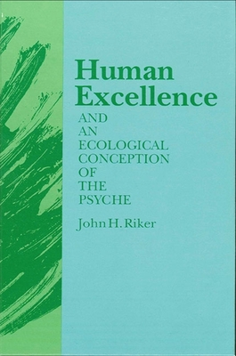 Human Excellence/Ecol Co - Riker, John Hanwell