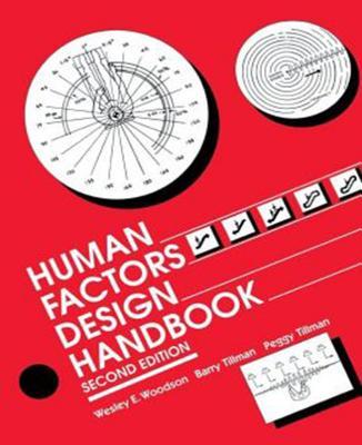 Human Factors Design Handbook - Woodson, Wesley E, and Tillman, Barry, and Tillman, Peggy