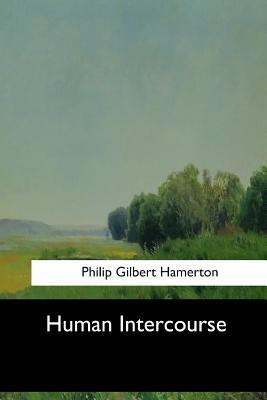Human Intercourse - Hamerton, Philip Gilbert