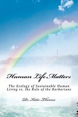 Human Life Matters - Thomas, Dr Katie