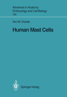 Human Mast Cells - Dvorak, Ann M