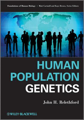 Human Population Genetics - Relethford, John H