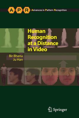 Human Recognition at a Distance in Video - Bhanu, Bir, and Han, Ju