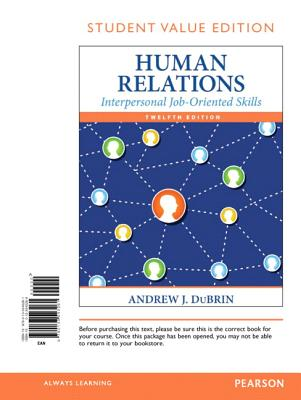 Human Relations: Interpersonal Job-Oriented Skills, Student Value Edition - DuBrin, Andrew J