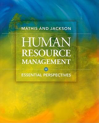 Human Resource Management: Essential Perspectives - Mathis, Robert L, and Jackson, John H