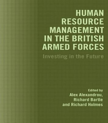 Human Resource Management in the British Armed Forces: Investing in the Future - Alexandrou, Alex (Editor)
