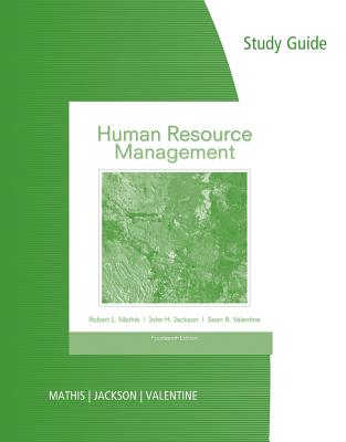 Human Resource Management - Mathis, Robert L., and Jackson, John H., and Valentine, Sean R.