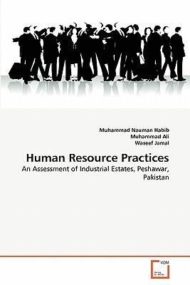 Human Resource Practices - Habib, Muhammad Nauman, and Ali, Muhammad, and Jamal, Waseef