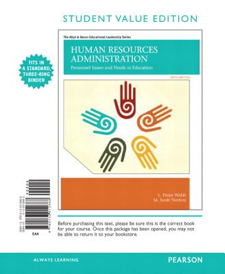 Human Resources Administration: Personnel Issues and Needs in Education, Student Value Edition - Webb, L Dean, and Norton, M Scott