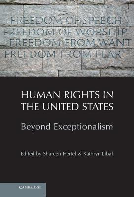 Human Rights in the United States: Beyond Exceptionalism - Hertel, Shareen (Editor), and Libal, Kathryn (Editor)