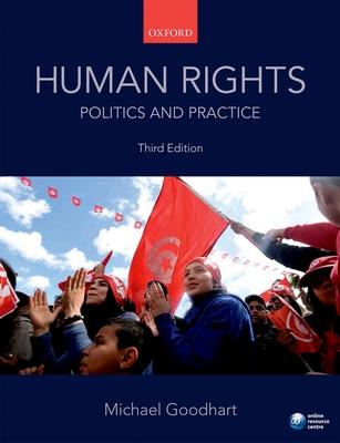 Human Rights: Politics and Practice - Goodhart, Michael