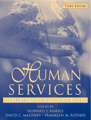 Human Services: Contemporary Issues and Trends - Harris, Howard, and Maloney, David, and Rother, Franklyn
