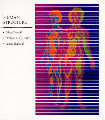 Human Structure - Cartmill, Matt, and Hylander, William L, and Shafland, James