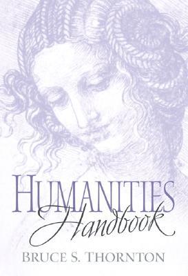 Humanities Handbook - Thornton, Bruce S