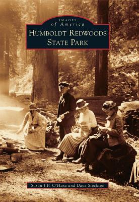 Humboldt Redwoods State Park - O'Hara, Susan J P, and Stockton, Dave