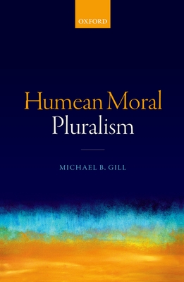 Humean Moral Pluralism - Gill, Michael B.