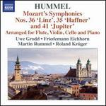 """Hummel: Mozart's Symphonies Nos. 36 """"Linz"""", 35 """"Haffner"""" and 41 """"Jupiter"""""""