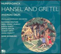 Humperdinck: Hansel and Gretel - Anna Christy (soprano); Heidi Grant Murphy (soprano); Janice Taylor (mezzo-soprano); Judith Forst (mezzo-soprano);...