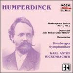 Humperdinck: Shakespeare Suiten No. 1, No. 2; Ouvertüre Die Heirat wider Willen; Humoreske