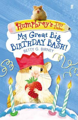 Humphrey'S Tiny Tales 4: My Great Big Birthday bash! - Birney, Betty G.