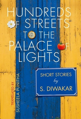 Hundreds of Streets to the Palace of Lights: Short Stories by S Diwakar - Diwakar, Shyam, and Punitha, Susheela, and Krishnan, Mini (Editor)