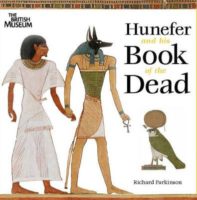 Hunefer and His Book of the Dead - Parkinson, Richard