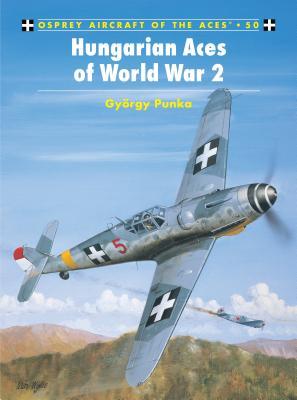 Hungarian Aces of World War 2 - Punka, Gyorgy
