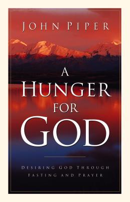 Hunger for God - Piper, John